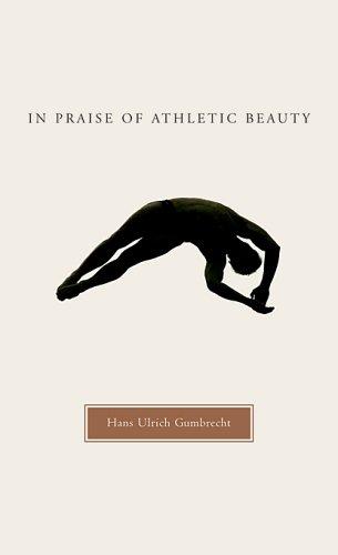 In Praise of Athletic Beauty Hans Ulrich Gumbrecht.jpg