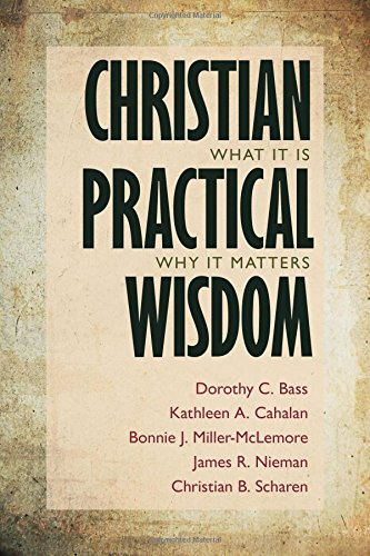 Christian Practical Wisdom- What It Is, Why It Matters .jpg