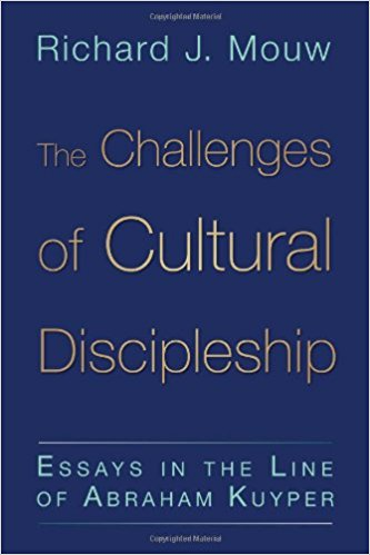 The Challenges of Cultural Discipleship- Essays in the Line of Abraham Kuyper Richard.jpg