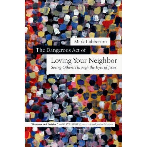 Image result for mark labberton the dangerous act of loving your neighbor