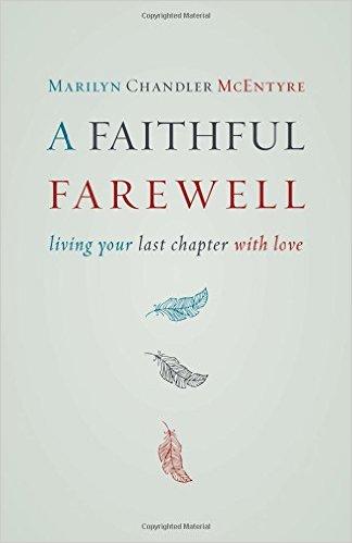 A Faithful Farewell- Living Your Last Chapter with Love.jpg
