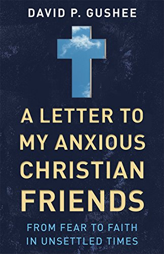A Letter to My Anxious Christian Friends- From Fear to Faith in Unsettled Times .jpg