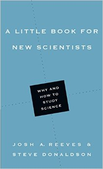 A Little Book For New Scientists Why And How To Study Science