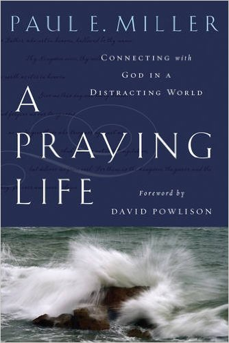 A Praying Life- Connecting with God in a Distracting World .jpg