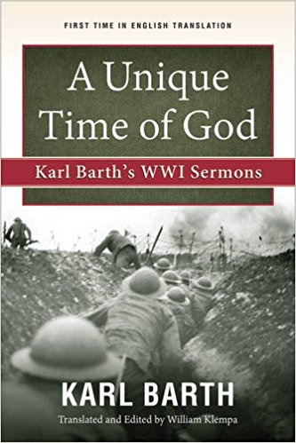 A Unique Time of God- Karl Barth's WW I Sermons.jpg