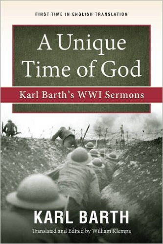 A Unique Time of God- Karl Barth's WWI Sermons.jpg