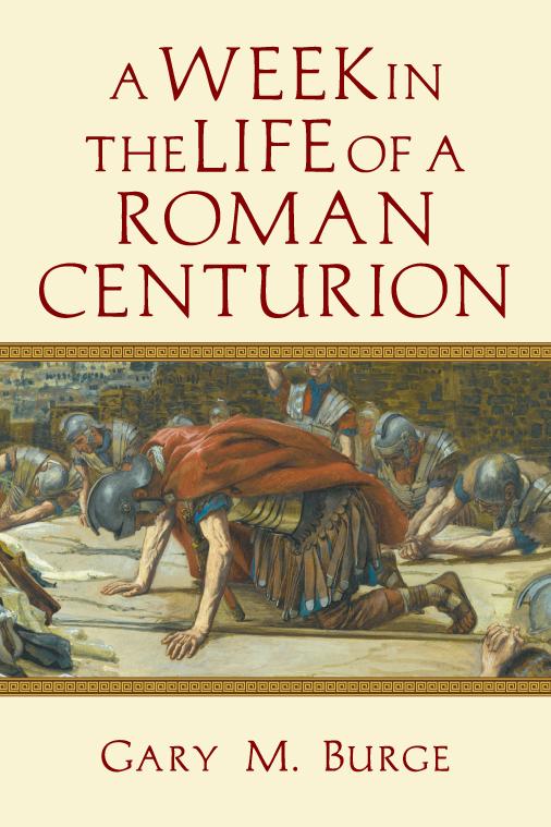 A Week in the Life of a Roman Centurian.jpg