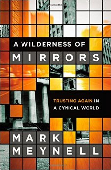 A Wilderness of Mirrors- Trusting Again in a Cynical World.jpg