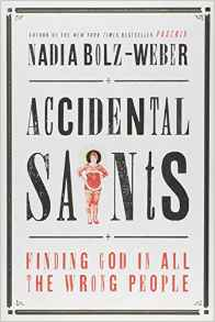 Accidental Saints- Finding God in All the Wrong People.jpg