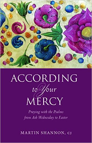 According to Your Mercy- Praying with the Psalms from Ash Wednesday to Easter .jpg