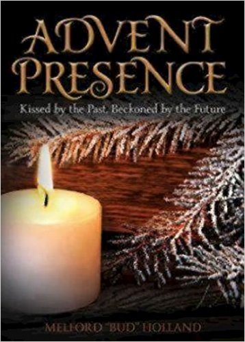 Advent Presence- Kissed by the Past, Beckoned by the Future.jpg