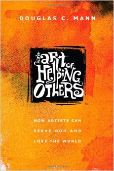 Art of Helping Others- How Artists Can Serve God and Love the World .jpg