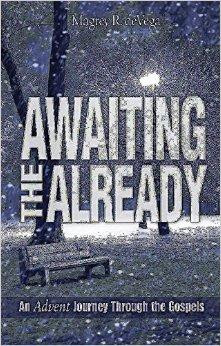 Awaiting the Already- An Advent Journey Through the Gospels.jpg