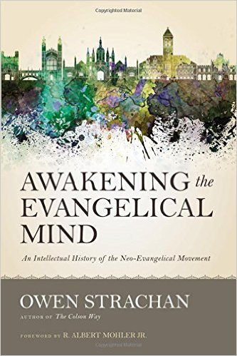 Awakening the Evangelical Mind- An Intellectual History.jpg