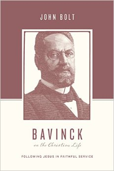 Bavinck on the Christian Life- Following Jesus in Faithful Service John Bolt.jpg