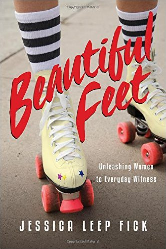 Beautiful Feet- Unleashing Women to Everyday Witness .jpg