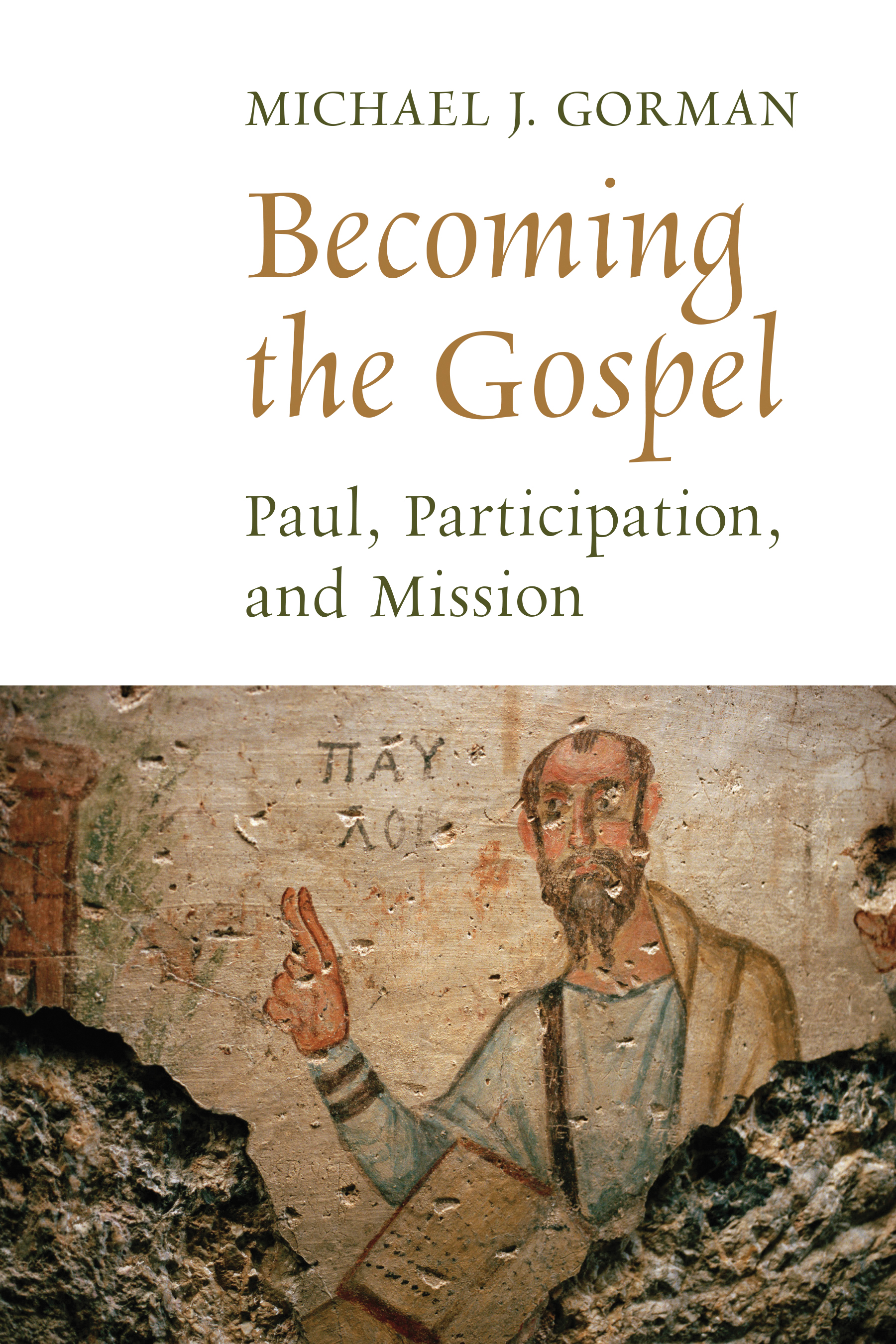 Becoming the Gospel- Paul, Participation and Mission .jpg