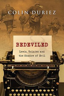 Bedeviled- Lewis, Tolkien and the Shadow of Evil .jpg