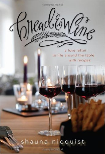 Bread & Wine- A Love Letter to Life Around the Table, with Recipes Shauna Niequist .jpg
