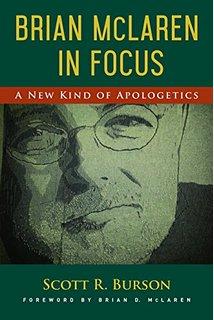 Brian McLaren in Focus- A New Kind of Apologetics.jpg