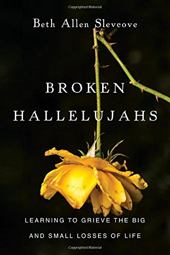 Broken Hallelujahs- Learning to Grieve the Big and Small Losses of Life.jpg