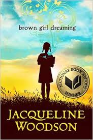 Brown Girl Dreaming Jacqueline Woodson.jpg