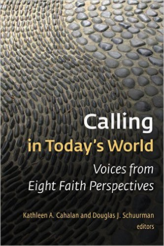 Calling in Today's World- Voices from Eight Faith Perspectives .jpg