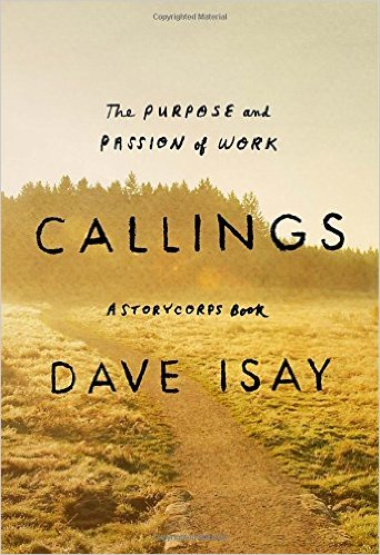 Callings- The Purpose and Passion of Work - A StoryCorps Book.jpg