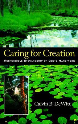 Caring-for-Creation-DeWitt-Calvin-B-9780801058028.jpg