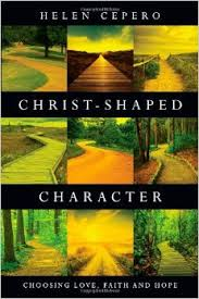 Christ-Shaped Character- Choosing Love, Faith and Hope.jpg