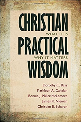 Christian Practical Wisdom- What It Is, Why It Matters.jpg