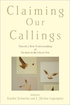 Claiming Our Callings- Toward a New Understanding of Vocation in the Liberal Arts .jpg