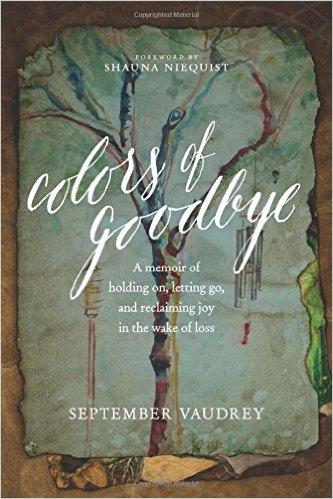 Colors of Goodbye- A Memoir of Holding On, Letting Go.jpg