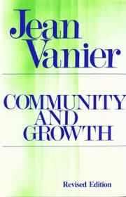 Community and Growth  Jean Vanier .jpg
