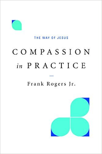 Compassion in Practice- The Way of Jesus .jpg