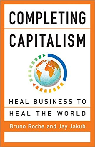 Completing Capitalism- Heal Business to Heal the World .jpg