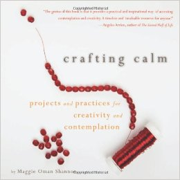 Crafting Calm- Projects and Practices for Creativity and Contemplation .jpg