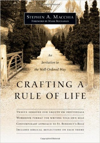 Crafting a Rule of Life- An Invitation to the Well-Ordered Way.jpg