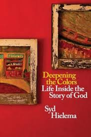 Deepening the Colors- Life Inside the Story of God .jpg