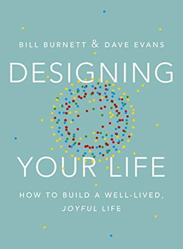 Designing Your Life- How to Build a Well-Lived Joyful Life .jpg