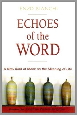 Echoes of the Word- A New Kind of Monk on the Meaning of Life.jpg