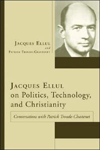 Ellul_Politics_Technology_And_Christianity_sm.jpg
