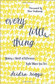 Every Little Thing- Making a World of DIfference Right Where You Are.jpg