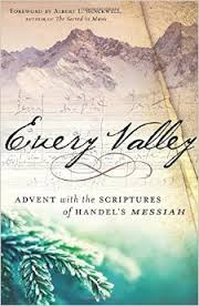 Every Valley- Advent with the Scriptures of Handel's Messiah.jpg