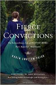 Fierce Convictions- The Extraordinary Life of Hannah More -- Poet, Reformer, Abolitionist Karen Swallow Prior.jpg