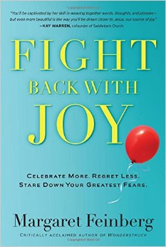 Fight Back with Joy- Celebrate More, Regret Less, Stare Down Your Greatest Fears.jpg
