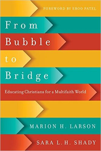 From Bubble to Bridge- Educating Christians for a Multi-Faith World .jpg