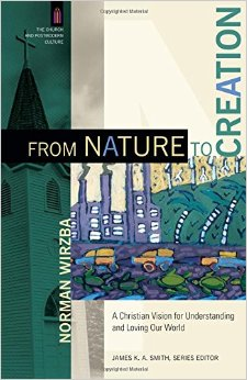 From Nature to Creation- A Christian Vision for Understanding and Loving Our World.jpg