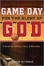 Game Day for the Glory of God- A Guide for Athletes, Fans, & Wannabes.jpg
