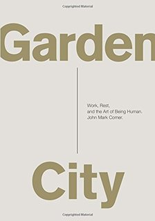 Garden City- Work, Rest, and the Art of Being Human.jpg